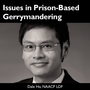 Dale Ho, NAACP Legal Defense and Education Fund